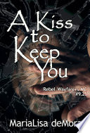 A Kiss to Keep You