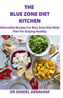 The Blue Zone Diet Kitchen