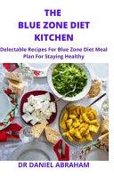 The Blue Zone Diet Kitchen Book