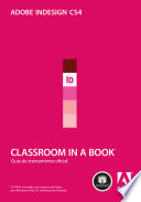 Adobe Indesign CS4  : Classroom in a Book