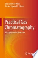 """Practical Gas Chromatography: A Comprehensive Reference"" by Katja Dettmer-Wilde, Werner Engewald"