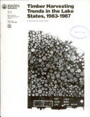 Timber Harvesting Trends in the Lake States  1983 87