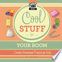 Cool Stuff for Your Room  Creative Handmade Projects for Kids