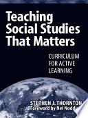 Teaching Social Studies that Matters