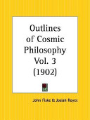 Outlines Of Cosmic Philosophy 1902