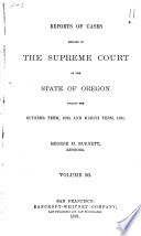 Reports of Cases Decided in the Supreme Court of the State of Oregon
