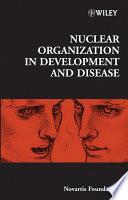 Nuclear Organization in Development and Disease Book