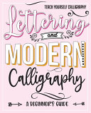 Teach Yourself Calligraphy   Lettering and Modern Calligraphy  a Beginner s Guide Book