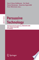 Persuasive Technology  : Third International Conference, PERSUASIVE 2008, Oulu, Finland, June 4-6, 2008, Proceedings