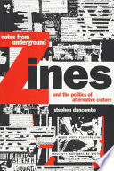 """Notes from Underground: Zines and the Politics of Alternative Culture"" by Stephen Duncombe"