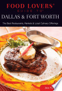 Food Lovers  Guide to   Dallas   Fort Worth