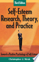 """""""Self-Esteem Research, Theory, and Practice: Toward a Positive Psychology of Self-Esteem, Third Edition"""" by Christopher J. J. Mruk, PhD"""