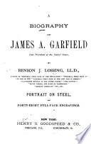 A Biography of James A  Garfield