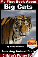 My First Book About Big Cats - Amazing Animal Books - Children's Picture Books