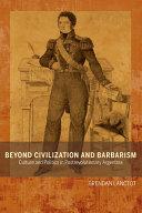 Beyond Civilization and Barbarism