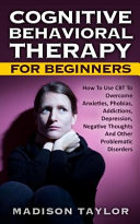 Cognitive Behavioral Therapy for Beginners