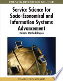 Service Science for Socio Economical and Information Systems Advancement  Holistic Methodologies Book