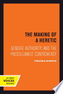 The Making of a Heretic