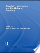 Creativity  Innovation and the Cultural Economy