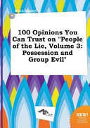 100 Opinions You Can Trust on People of the Lie  Volume 3