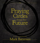 Praying Circles Around Your Future