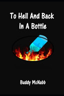To Hell and Back In a Bottle