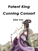Potent King, Cunning Consort