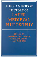 The Cambridge History of Later Medieval Philosophy