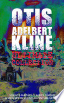 OTIS ADELBERT KLINE Ultimate Collection  Science Fantasy Classics  Sword   Sorcery Tales and Adventure Novels