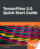 TensorFlow 2.0 Quick Start Guide