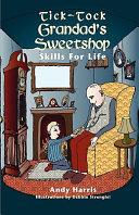 Tick Tock Grandad s Sweetshop Skills for Life