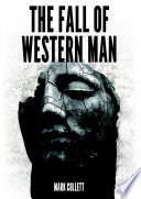 """""""The Fall of Western Man"""" by Mark Collett"""