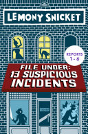 File Under: 13 Suspicious Incidents (Reports 1-6) [Pdf/ePub] eBook