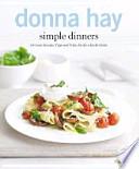 Simple dinners  : 140 neue Rezepte, Tipps und Tricks für die schnelle Küche