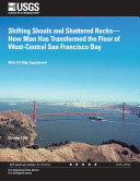 Pdf Shifting shoals and shattered rocks how man has transformed the floor of west-central San Francisco Bay