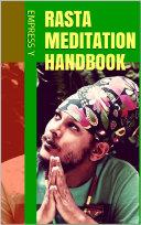 Rasta Meditation Handbook