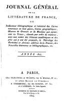 Journal general de la litterature de France, ou indicateur bibliographique et raisonne des livres nouveaux en tous genres (etc.)