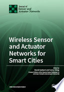 Wireless Sensor and Actuator Networks for Smart Cities Book