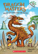 Heat of the Lava Dragon: A Branches Book (Dragon Masters #18), Volume 18