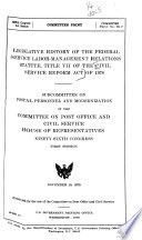 Legislative History Of The Federal Service Labor Management Relations Statute Title Vii Of The Civil Service Reform Act Of 1978