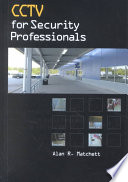 """""""CCTV for Security Professionals"""" by Alan Matchett"""