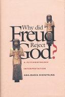 Why Did Freud Reject God?