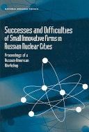 Successes and Difficulties of Small Innovative Firms in Russian Nuclear Cities
