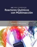 ABC para comprender Reactores Químicos con Multireacción