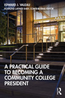 A Practical Guide to Becoming a Community College President
