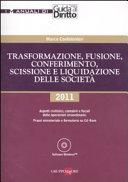 Trasformazione, fusione, conferimento, scissione e liquidazione delle società. Con CD-ROM