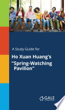 A Study Guide For Ho Xuan Huang S Spring Watching Pavilion