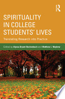 Spirituality in College Students' Lives  : Translating Research Into Practice