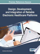 Design  Development  and Integration of Reliable Electronic Healthcare Platforms