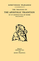 Pdf The Treatise on the Apostolic Tradition of St Hippolytus of Rome, Bishop and Martyr Telecharger